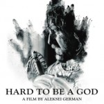 Home Video Hovel: Hard to Be a God, by Scott Nye