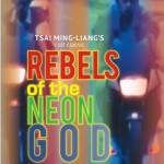 Home Video Hovel: Rebels of the Neon God, by Alexander Miller
