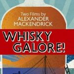 Home Video Hovel: Whisky Galore! & The Maggie, by David Bax