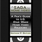 Book Review: A Saga on Home Video: A Fan's Guide to U.S. Star Wars Home Video Releases, by Mat Bradley Tschirgi