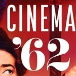 Episode 681: Cinema '62 with Stephen Farber